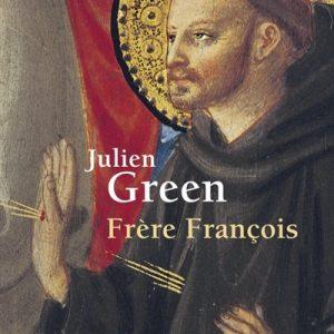 Julien Green vie de saint Frère François d'Assise